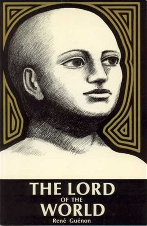 lord of the world books lord of the world by ren 233 gu 233 non reviews discussion