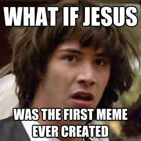 What Was The First Meme - first memes ever image memes at relatably com