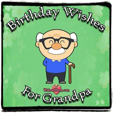 Happy Birthday Wishes To Grandfather Happy Birthday Wishes For Grandpa Wishesalbum