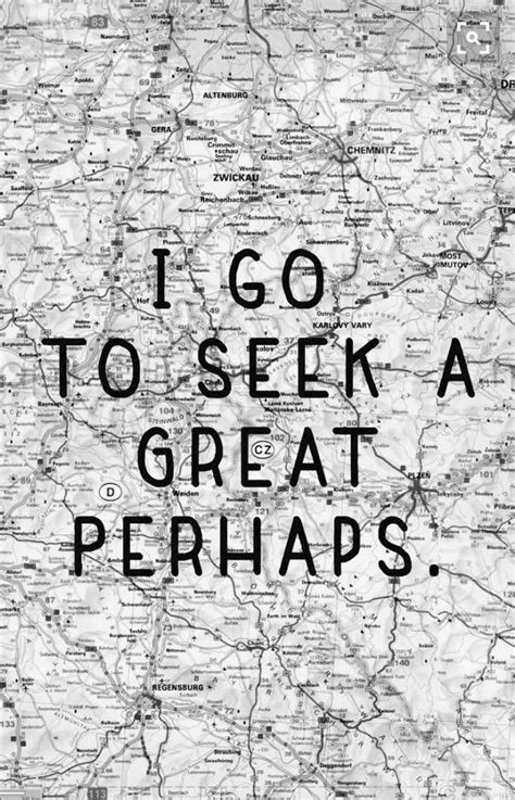"Looking for Alaska quote ""I go to seek a great perhaps"