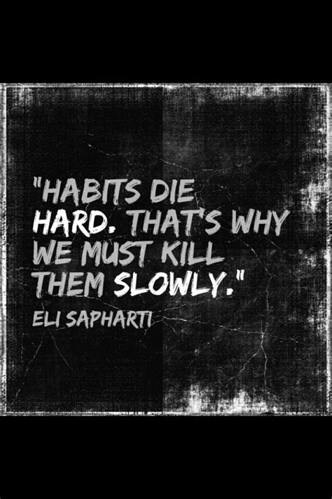 Habits Die by 1000 Images About Quotes About Habits On