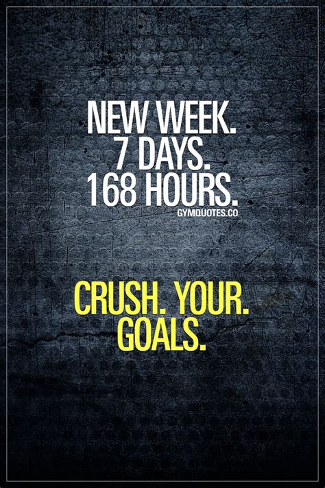 week  days  hours crush  goals motivational gym  fitness quotes fitness