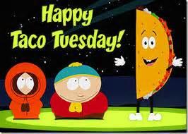 happy taco tuesday south park tuesday myniceprofilecom