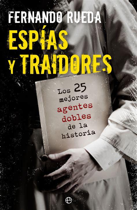libro espias esp 237 as y traidores cat 225 logo www esferalibros com