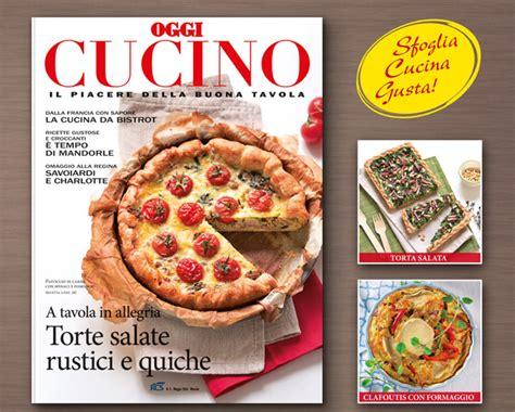 riviste di cucina in edicola il nuovo oggi cucino 232 in edicola ricetta e cucina