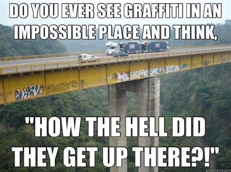 Graffiti Meme - difficult graffiti funny pics memes captioned