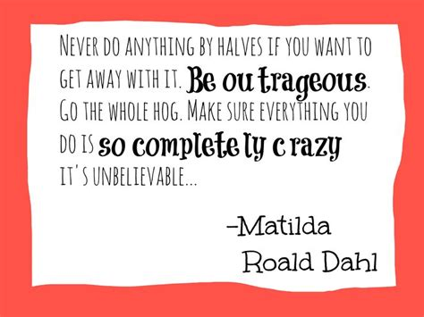 Roald Dahl Birthday Quotes Matilda By Roald Dahl Quote Be Outrageous Etsy