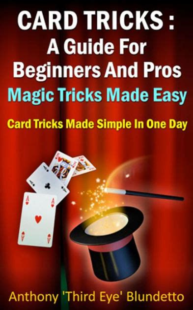 magic card tricks a guide for beginners and pros magic tricks made easy card tricks made
