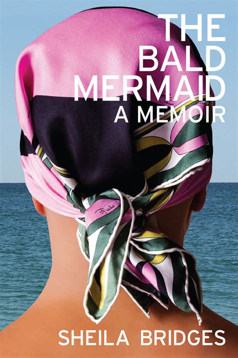 sheila bridges sheila bridges the bald mermaid dispels the glamour of