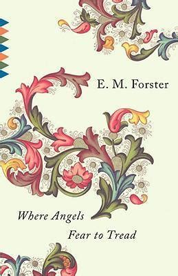 where angels fear to tread forster e m where angels fear to tread e m forster 9780679736349