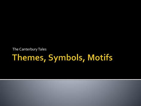 theme symbols and motifs 5 the canterbury tales themes motifs symbols