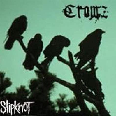 Slipknot Crowz | crowz unreleased slipknot mp3 buy full tracklist