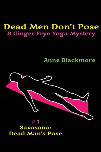 libro ginger and the mystery dead men don t pose a ginger frye private eye yoga mystery by anne blackmore paperback
