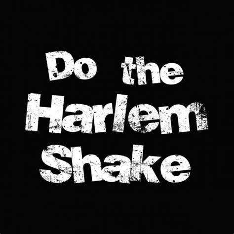 Do The Harlem Shake Raglan harlem shake con los terroristas taringa