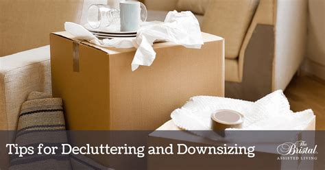 tips for downsizing tips for decluttering and downsizing the bristal