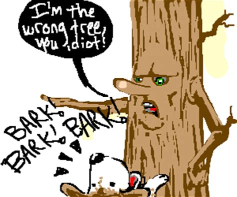0007464673 work on your idioms master quotes about barking up the wrong tree 48 quotes