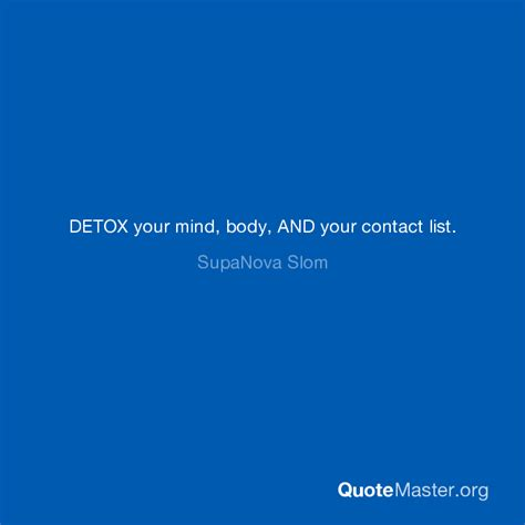 Detoxing Your Mind And by Detox Your Mind And Your Contact List Supanova Slom