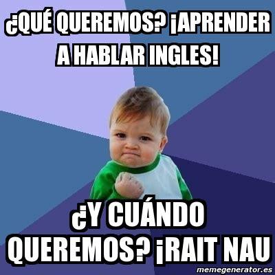 imagenes de ingles memes meme bebe exitoso 191 qu 233 queremos 161 aprender a hablar