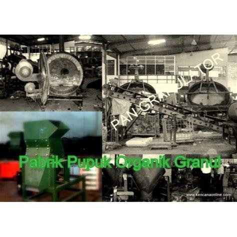 Kompos Dan Pupuk Organik Granul mesin pupuk organik granul pog