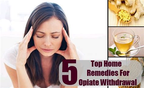 top 5 home remedies for opiate withdrawal