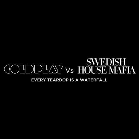 download mp3 coldplay every teardrop is a waterfall swedish house mafia ft coldplay every teardrop is a