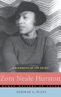 biography of zora neale hurston zora neale hurston a biography of the spirit by deborah g