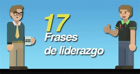 imagenes motivadoras de liderazgo 17 frases de liderazgo para inspirarte el124
