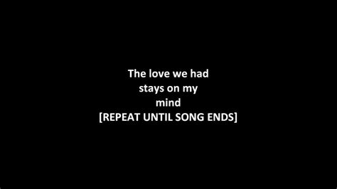 when we have love lyrics video dru hill the love we had stay s on my mind with