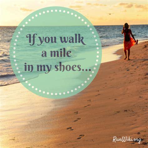if you walk a mile in my shoes runwiki bloglovin