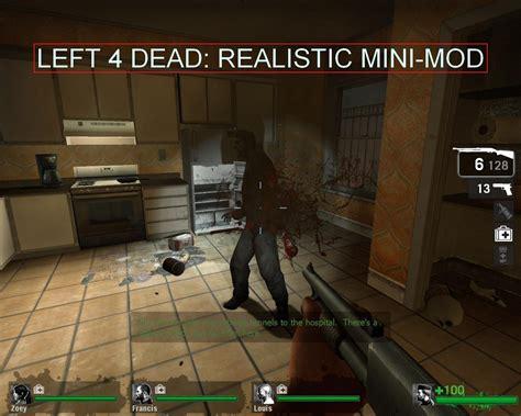 mod game left 4 dead 2 realistic mini mod addon left 4 dead mod db