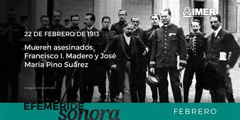 22 de febrero de 1913 asesinato de don francisco i madero y de 22 de febrero de 1913 mueren francisco i madero y jos 233