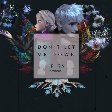 chainsmokers dont let me down cover jelsa dont let me down chainsmokers by angelunicorn123
