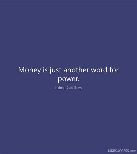 Another Word For by Money Is Just Another Word For Power By Joline Godfrey