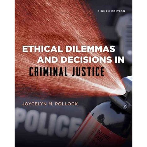 ethical dilemmas and decisions in criminal justice books ethical dilemmas and decisions in criminal justice