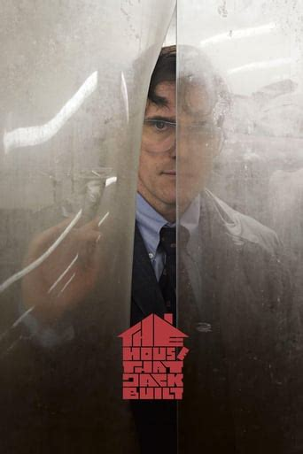 398173 the house that jack built the house that jack built 2018 the movie