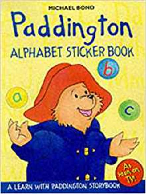 paddington 2 dear books paddington alphabet sticker book paddington michael
