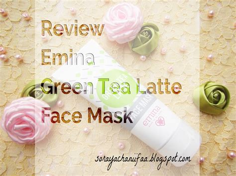 Harga Emina Green Tea Latte Mask review emina green tea latte mask soraya chaniifaa