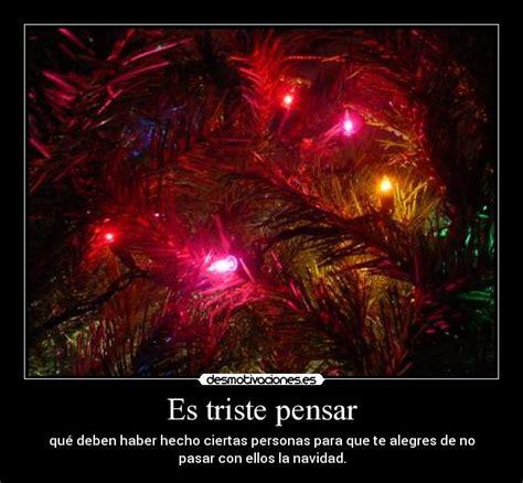 imagenes tristes de navidad es triste pensar desmotivaciones
