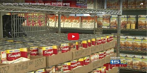 Harvesters Food Pantry by Community Harvest Food Bank Gets 90 000 Grant