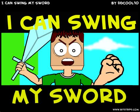 i can swing my sord i can swing my sword bitstrips