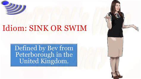 sink or swim idiom idiom sink or swim