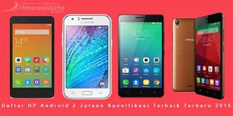 Hp Samsung Android 2 Jutaan daftar hp android 2 jutaan spesifikasi terbaik terbaru 2016