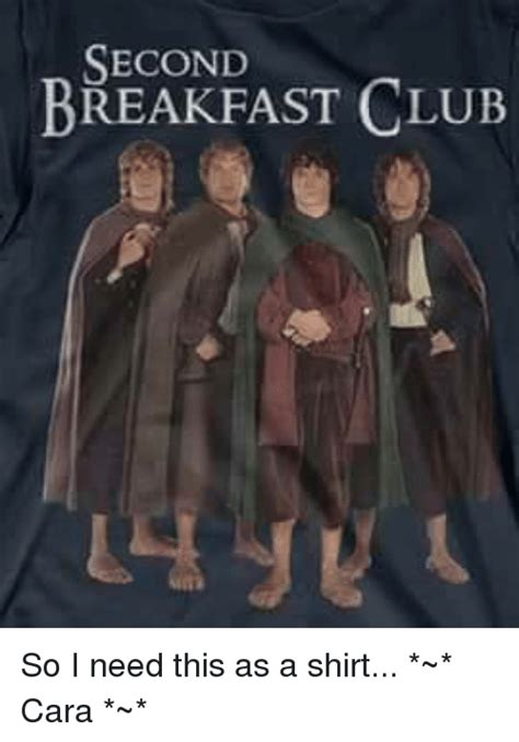 Second Breakfast Meme - second breakfast club so i need this as a shirt cara
