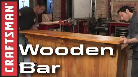 How to Build a Bar   Craftsman   YouTube