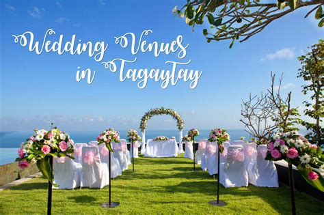 7 Amazing Wedding Venues in Tagaytay   Where to go in Tagaytay