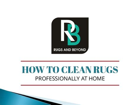 how to clean rug at home how to clean rugs professionally at home