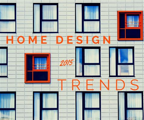 home design trends of 2015 home design trends of 2015 and finding them in nashville
