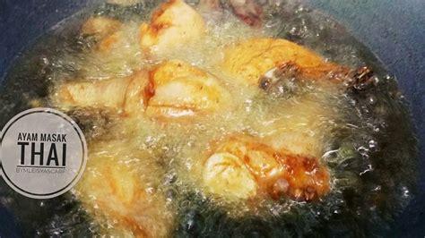 Minyak Ikan Buat Ayam resipi ayam masak thai sedap rasa