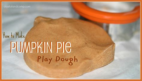 pumpkin pie play dough recipe crystalandcompcom