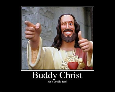 Buddy Christ Meme - can jesus christ save my loop h ard forum